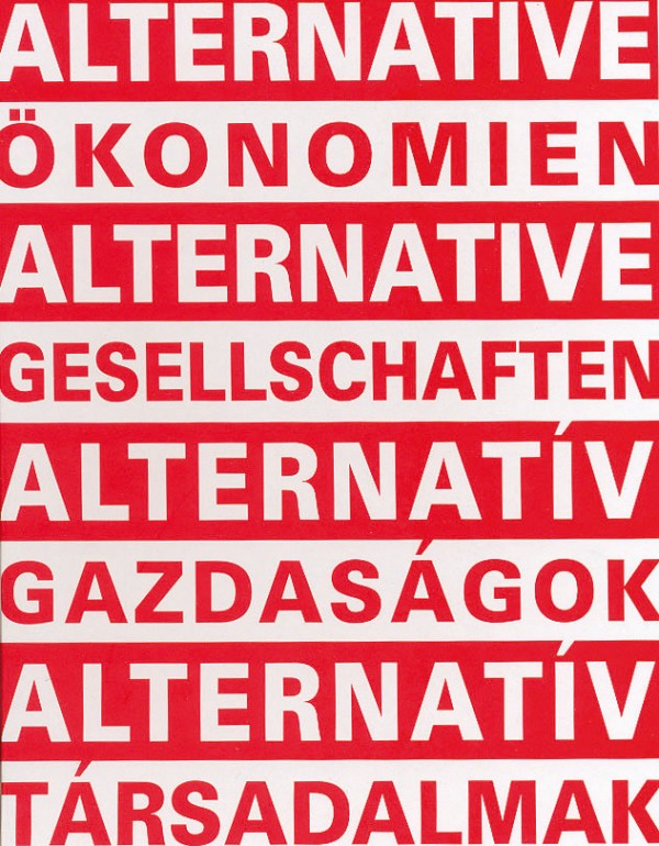 Alternative Ökonomien. Alternative Gesellschaften